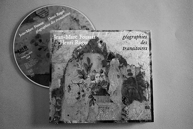 Jean-Marc Foussat & Henri Roger: géographies des transitoires (Facing You/IMR, 2015)